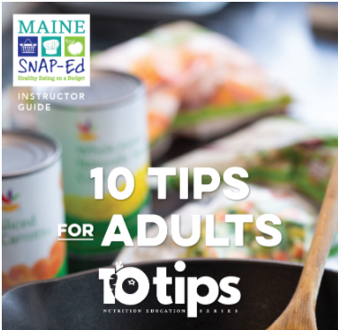 Maine SNAP-Ed Healthy Eating on a Budget Logo Instructor guide 10 tips for adults nutrition education series