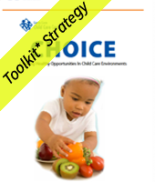CHOICE - with an image of a toddler reaching for an orange pepper, kiwi, and tomatoes with the yellow Toolkit Stategy Banner
