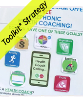 images of telephonic health coaching: have one of these goals? myplate, vegetables, exercise, activity grocery bag with a dollar sign, and a phone in the center: healthy coach calling; and a yellos Toolkit Strategy banner