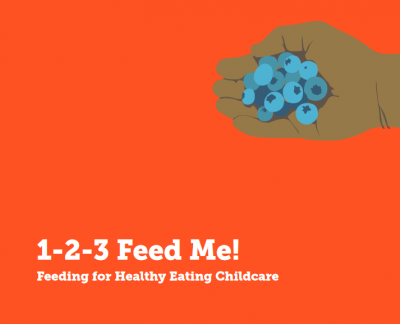 Hand with blueberries with words 1 2 3 feed me! Feeding for Healthy Eating Childcare