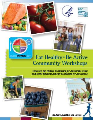 "Choose My Plate Flyer that says ""Eat Healthy, Be Active Community Workshops"""