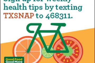 good food. good move. image: Sign up for weekly health tips by texting TXSNAP to 468311